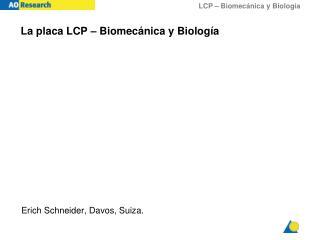 La placa LCP – Biomecánica y Biología