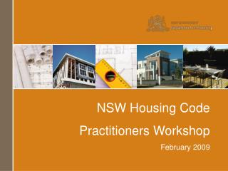 NSW Housing Code Practitioners Workshop February 2009