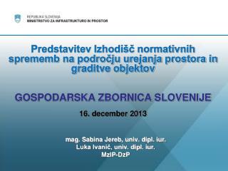 m ag. Sabina Jereb, univ. dipl. iur. Luka Ivanič, univ. dipl. iur. MzIP- DzP