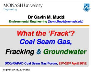 Dr Gavin M. Mudd Environmental Engineering (Gavin.Mudd@monash)