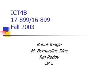 ICT4B 17-899/16-899 Fall 2003