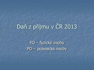 Daň z příjmu v ČR 2013