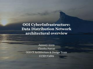 OOI CyberInfrastructure: Data Distribution Network architectural overview