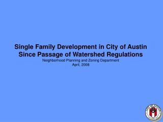 Single Family Development in City of Austin  Since Passage of Watershed Regulations