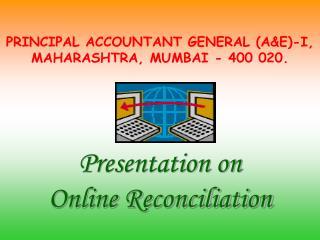 PRINCIPAL ACCOUNTANT GENERAL (A&E)-I, MAHARASHTRA, MUMBAI - 400 020.