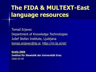 The FIDA & MULTEXT-East language resources