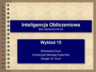Inteligencja Obliczeniowa Sieci dynamiczne cd.