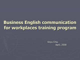 Business English communication for workplaces training program