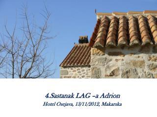 4.Sastanak LAG �a Adrion  Hotel Osejava, 13/11/2012, Makarska