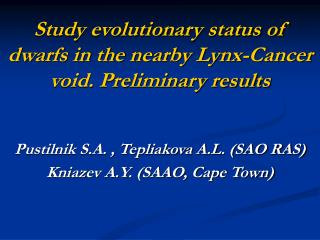 Study evolutionary status of dwarfs in the nearby Lynx-Cancer void. Preliminary results