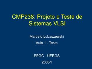 CMP238: Projeto e Teste de Sistemas VLSI