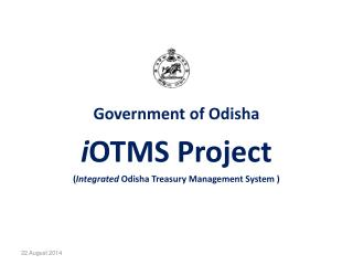 Government of Odisha i OTMS Project ( Integrated  Odisha Treasury Management System )