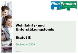 Wohlfahrts- und Unterstützungsfonds Statut B September 2009