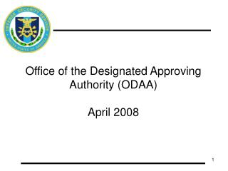Office of the Designated Approving Authority (ODAA) April 2008