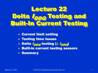 Lecture 22 Delta  I DDQ  Testing and Built-In Current Testing