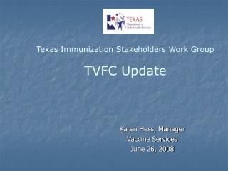 Karen Hess, Manager Vaccine Services  June 26, 2008