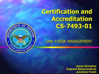 Certification and Accreditation CS-7493-01 Unit 4:RISK MANAGEMENT