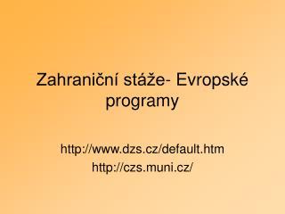 Zahraniční stáže- Evropské programy