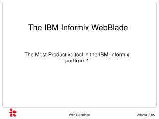 The IBM-Informix WebBlade
