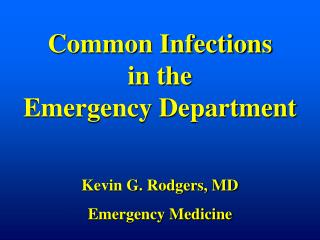 Common Infections in the  Emergency Department