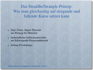 Das Straddle/Strangle-Prinzip: Wie man gleichzeitig auf steigende und fallende Kurse setzen kann