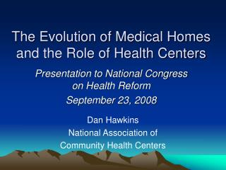 The Evolution of Medical Homes and the Role of Health Centers