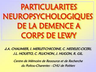 J .A. CHAUMIER, I. MERLET-CHICOINE, C. NEDELEC-CICERI,  J.L. HOUETO, C. PLUCHON, J. HUGON, R. GIL.