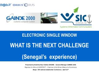 ELECTRONIC SINGLE WINDOW  WHAT IS THE NEXT CHALLENGE (Senegal's  experience)