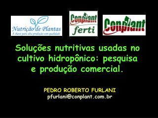 Solu  es nutritivas usadas no cultivo hidrop nico: pesquisa e produ  o comercial.