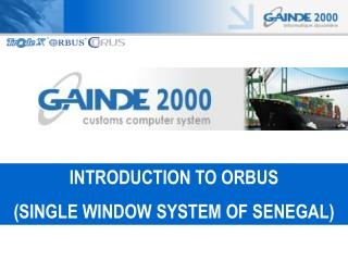 INTRODUCTION TO ORBUS  (SINGLE WINDOW SYSTEM OF SENEGAL)