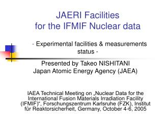 JAERI Facilities  for the IFMIF Nuclear data   -  Experimental facilities & measurements status -
