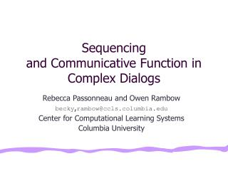 Sequencing  and Communicative Function in Complex Dialogs