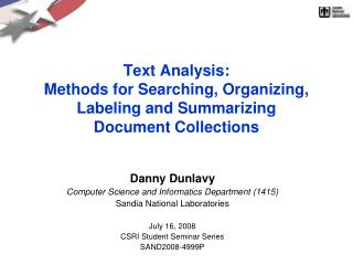 Text Analysis: Methods for Searching, Organizing,  Labeling and Summarizing  Document Collections