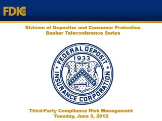 Division of Depositor and Consumer Protection Banker Teleconference Series