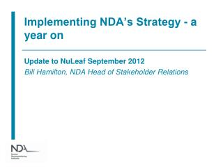 Implementing NDA's Strategy - a year on