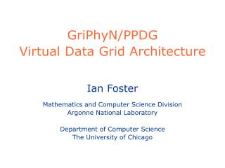 GriPhyN/PPDG Virtual Data Grid Architecture