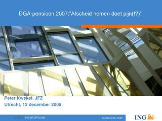 """DGA-pensioen 2007:""""Afscheid nemen doet pijn(!?)"""""""