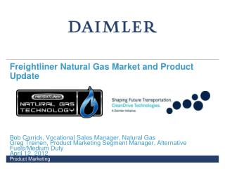 Freightliner Natural Gas Market and Product Update