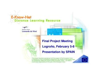 Final Project Meeting Logroño, February 5-8 Presentation by SPAIN