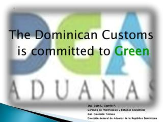 The Dominican Customs is committed to  Green