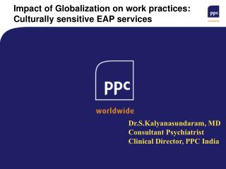 Impact of Globalization on work practices: Culturally sensitive EAP services
