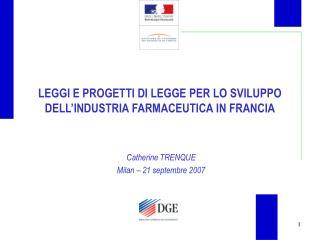 LEGGI E PROGETTI DI LEGGE PER LO SVILUPPO DELL'INDUSTRIA FARMACEUTICA IN FRANCIA