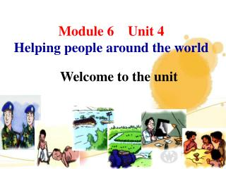 Module 6    Unit 4  Helping people around the world