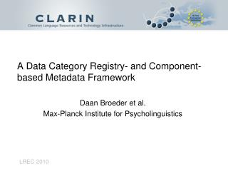 A Data Category Registry- and Component-based Metadata Framework