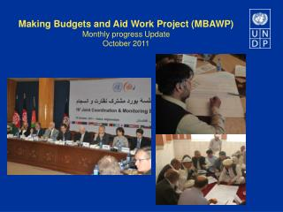 Making Budgets and Aid Work Project (MBAWP) Monthly progress Update October 2011