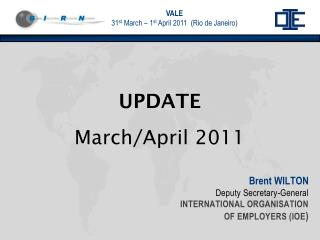 Brent WILTON Deputy  Secretary-General INTERNATIONAL ORGANISATION OF EMPLOYERS (IOE )