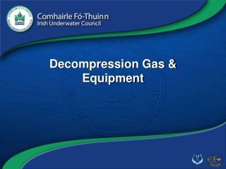 Decompression Gas & Equipment