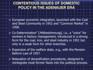 CONTENTIOUS ISSUES OF DOMESTIC POLICY IN THE ADENAUER ERA