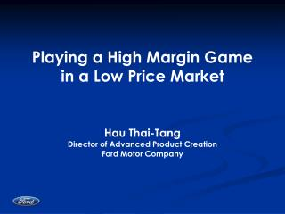 Playing a High Margin Game  in a Low Price Market