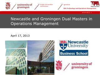 Newcastle and Groningen Dual Masters in Operations Management